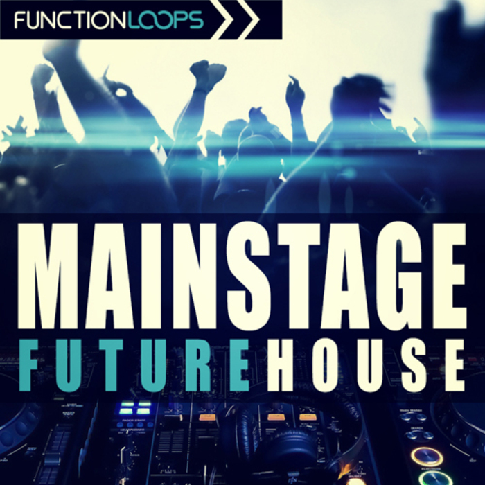 Function Loops Mainstage Future House